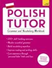 Image for Polish tutor  : grammar and vocabulary workbook