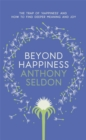 Image for Beyond happiness  : the trap of 'happiness' and how to find deeper meaning and joy
