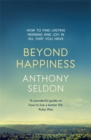 Image for Beyond happiness  : how to find lasting meaning and joy in all that you have
