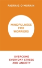 Image for Mindfulness for worriers  : overcome everyday stress and anxiety
