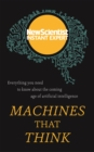Image for Machines that think  : everything you need to know about the coming age of artificial intelligence