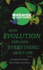 Image for How evolution explains everything about life  : from Darwin's brilliant idea to today's epic theory