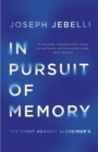 Image for In pursuit of memory  : the fight against Alzheimer's