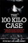 Image for The 100 kilo case  : the true story of an Irish ex-NYPD detective protected by the Mafia, and one of the most infamous drug busts in New York City