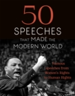 Image for 50 speeches that made the modern world