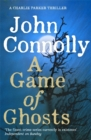Image for A Game of Ghosts : A Charlie Parker Thriller: 15.  From the No. 1 Bestselling Author of A Time of Torment