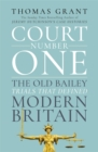 Image for Court Number One  : the Old Bailey trials that defined modern Britain