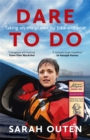 Image for Dare to do  : taking on the planet by bike and boat