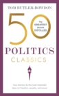 Image for 50 politics classics  : your shortcut to the most important ideas on freedom, equality, and power