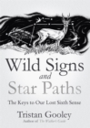 Image for Wild signs and star paths  : the keys to our lost sixth sense