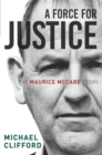Image for A force for justice  : the Maurice McCabe story