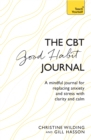Image for CBT good habit journal  : a mindful journal for replacing anxiety and stress with clarity and calm