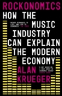 Image for Rockonomics  : how the music industry can explain the modern economy