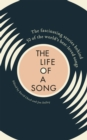 Image for The life of a song  : the fascinating stories behind 50 of the world's best-loved songs