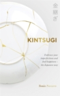 Image for Kintsugi  : embrace your imperfections and find happiness - the Japanese way