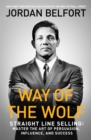 Image for Way of the wolf  : straight line selling