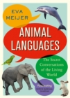Image for Animal languages  : the secret conversations of the living world
