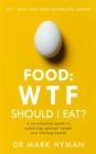 Image for Food - WTF should I eat?  : the no-nonsense guide to achieving optimal weight and lifelong health