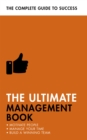Image for The ultimate management book  : motivate people, manage your time, build a winning team