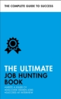 Image for The ultimate job hunting book  : write a killer CV, discover hidden jobs, succeed at interview
