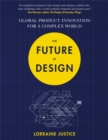 Image for The future of design  : global product innovation for a complex world
