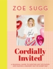 Image for Cordially invited  : a seasonal guide to hosting any occasion and making a memory out of every day