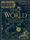 Image for Theatre of the world  : the maps that made history
