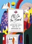 Image for All on the board  : inspirational quotes from the TFL Underground duo