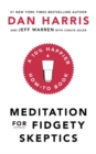 Image for Meditation for fidgety skeptics  : a 10% happier how-to book