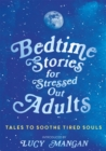 Image for Bedtime stories for stressed out adults  : tales to soothe tired souls