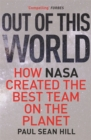 Image for Out of this world  : how NASA created the best team on this planet