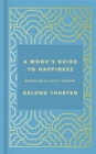 Image for A monk's guide to happiness  : meditation in the 21st century