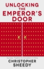 Image for Unlocking the emperor's door  : success, tradition and innovation in China