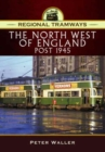 Image for Regional tramways: The North West of England, post 1945