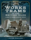 Image for Works trams of the British Isles
