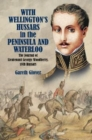 Image for With wellington's Hussars in the peninsula and at Waterloo