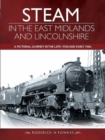 Image for Steam in the East Midlands and Lincolnshire