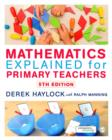Image for MATHEMATICS EXPLAINED PRIMARY TEACHERS