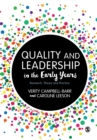 Image for Quality and leadership in the early years  : research, theory and practice