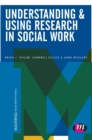 Image for Understanding and using research in social work