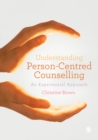 Image for Understanding person-centred counselling: a personal journey