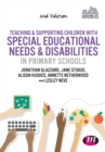 Image for Teaching and supporting children with special educational needs and disabilities in primary schools