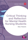 Image for Critical thinking and reflection for mental health nursing students