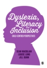 Image for Dyslexia, literacy and inclusion: child-centred perspectives