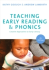 Image for Teaching early reading & phonics  : creative approaches to early literacy
