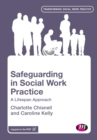 Image for Safeguarding in social work practice  : a lifespan approach