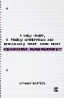 Image for A Very Short, Fairly Interesting and Reasonably Cheap Book About Knowledge Management