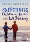 Image for Supporting children's health and wellbeing