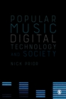 Image for Popular Music, Digital Technology and Society