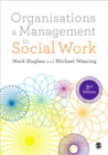 Image for Organisations & management in social work  : everyday action for change